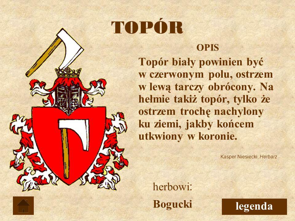 TOPÓR herbowi: Bogucki legenda