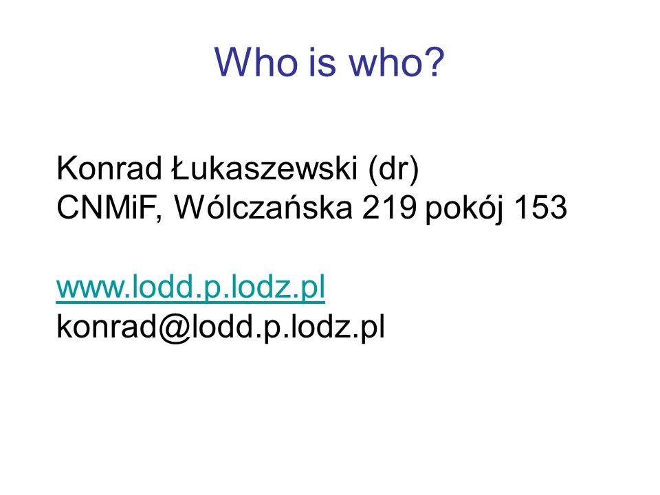 Who is who Konrad Łukaszewski (dr) CNMiF, Wólczańska 219 pokój 153