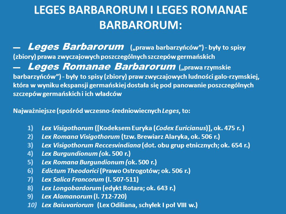 LEGES BARBARORUM I LEGES ROMANAE BARBARORUM:
