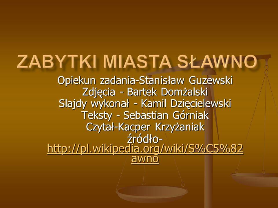 Zabytki miasta Sławno źródło-http://pl.wikipedia.org/wiki/S%C5%82awno