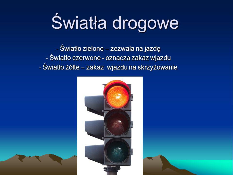 Światła drogowe Światło zielone – zezwala na jazdę
