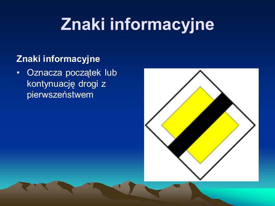 Znaki informacyjne Znaki informacyjne