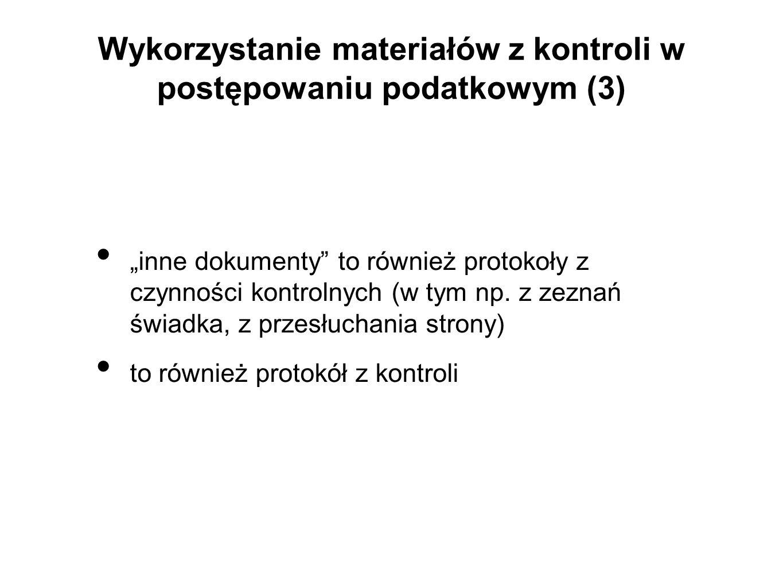 Wykorzystanie materiałów z kontroli w postępowaniu podatkowym (3)