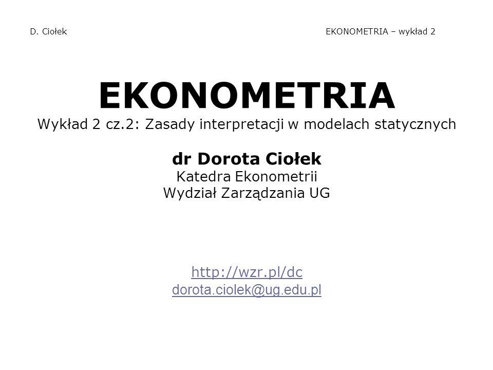 D. Ciołek EKONOMETRIA – wykład 2