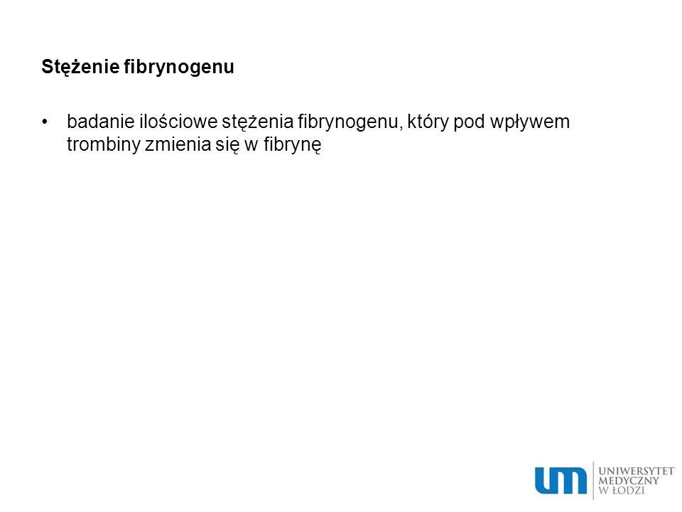 Stężenie fibrynogenu badanie ilościowe stężenia fibrynogenu, który pod wpływem trombiny zmienia się w fibrynę.
