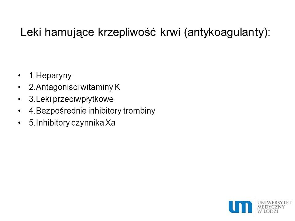 Leki hamujące krzepliwość krwi (antykoagulanty):