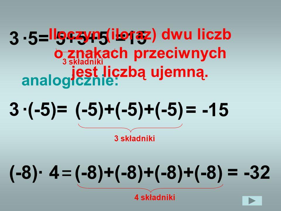 Iloczyn (iloraz) dwu liczb o znakach przeciwnych jest liczbą ujemną.
