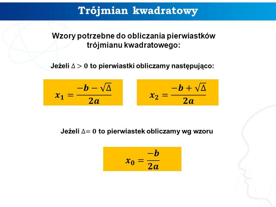 Wzory potrzebne do obliczania pierwiastków trójmianu kwadratowego: