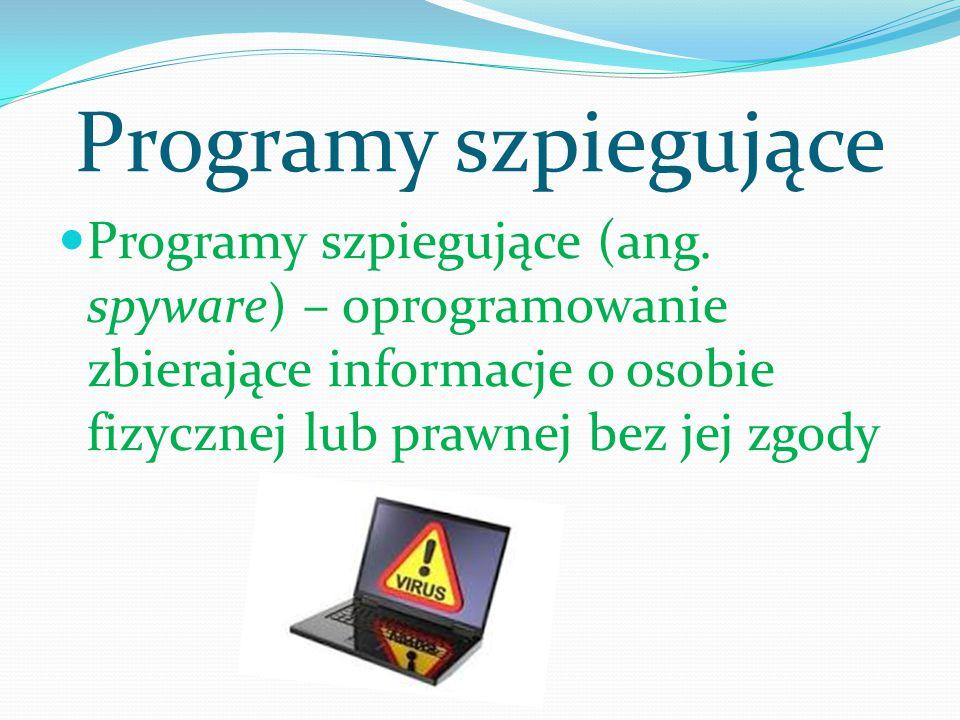 Programy szpiegujące Programy szpiegujące (ang.