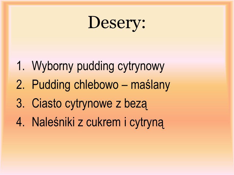 Desery: Wyborny pudding cytrynowy Pudding chlebowo – maślany
