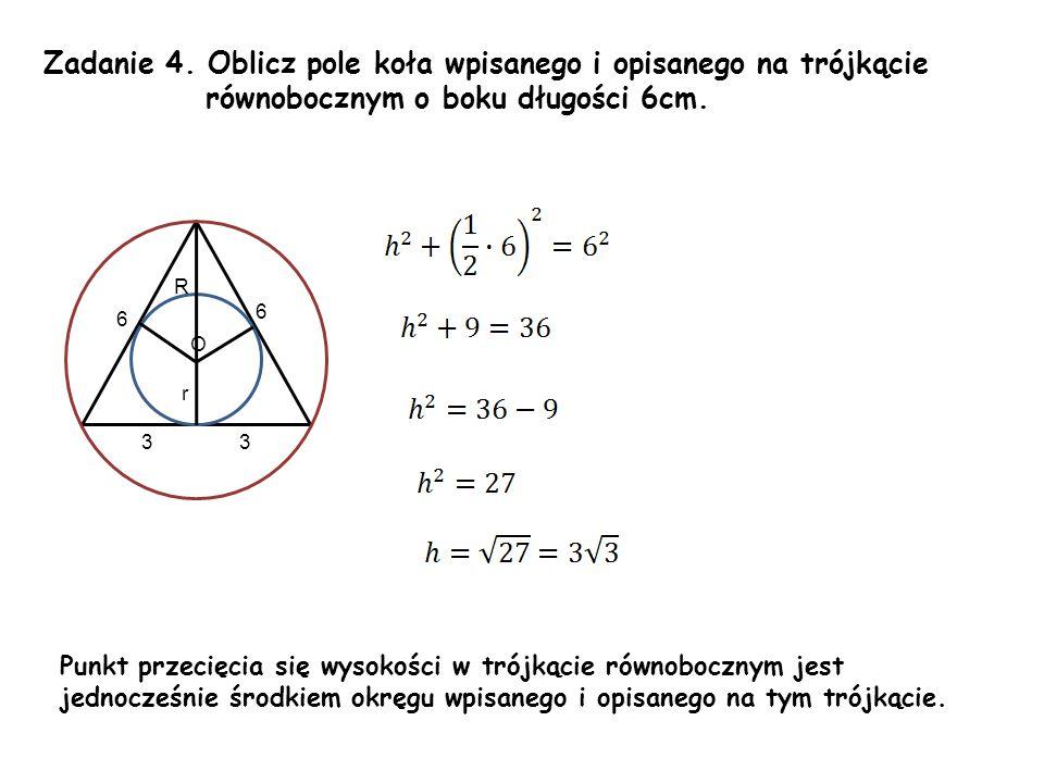 Zadanie 4. Oblicz pole koła wpisanego i opisanego na trójkącie