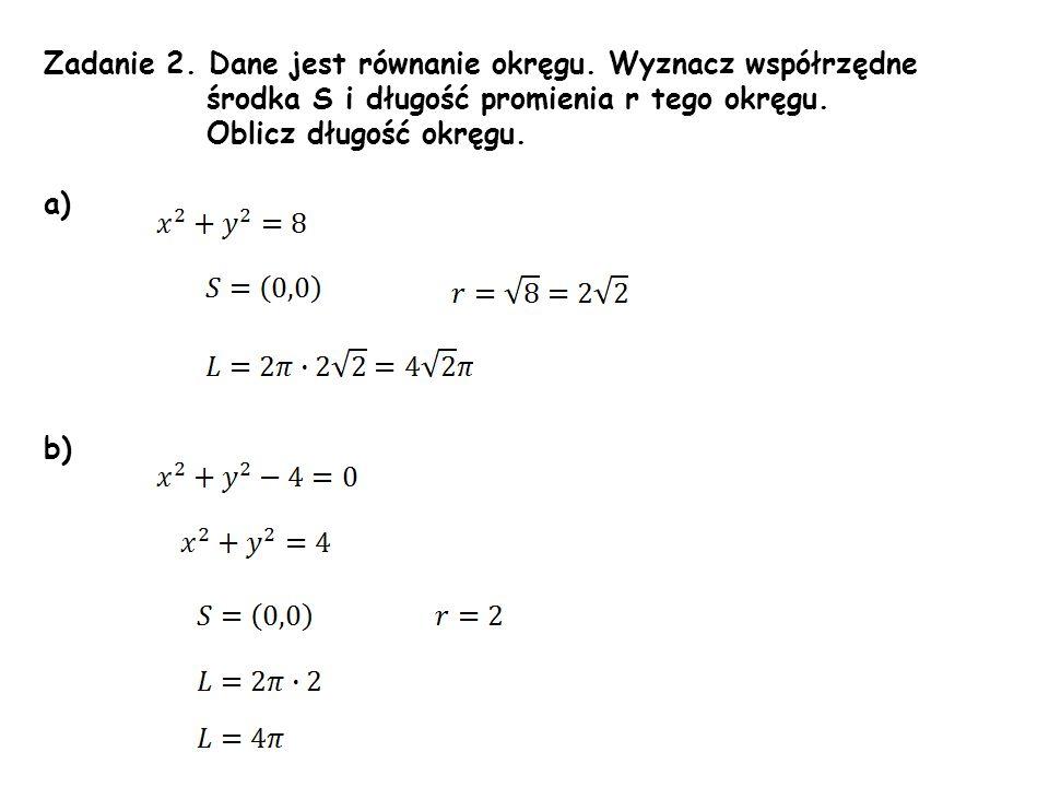 Zadanie 2. Dane jest równanie okręgu. Wyznacz współrzędne