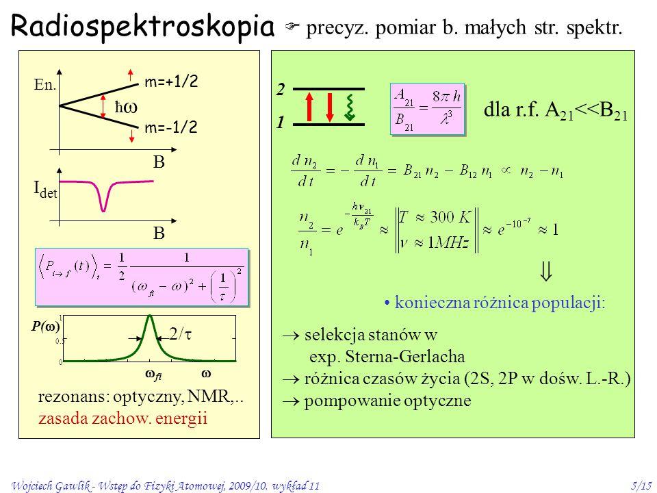 Radiospektroskopia dla r.f. A21<<B21 