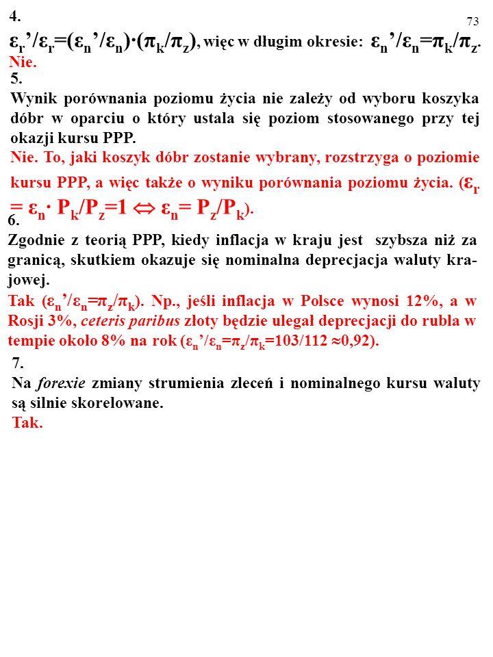εr'/εr=(εn'/εn)∙(πk/πz), więc w długim okresie: εn'/εn=πk/πz.
