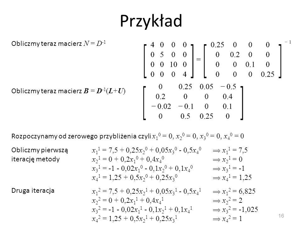 Przykład Obliczmy teraz macierz N = D-1
