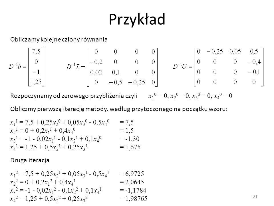 Przykład Obliczamy kolejne człony równania