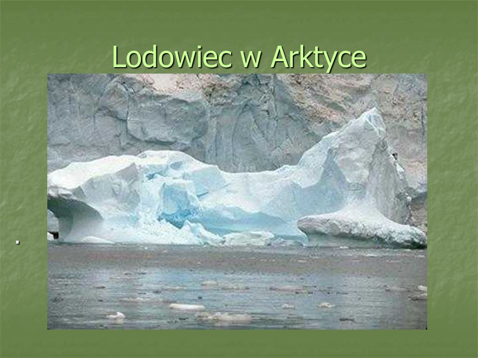 Lodowiec w Arktyce .