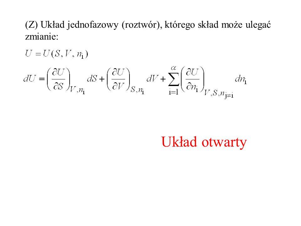 (Z) Układ jednofazowy (roztwór), którego skład może ulegać zmianie: