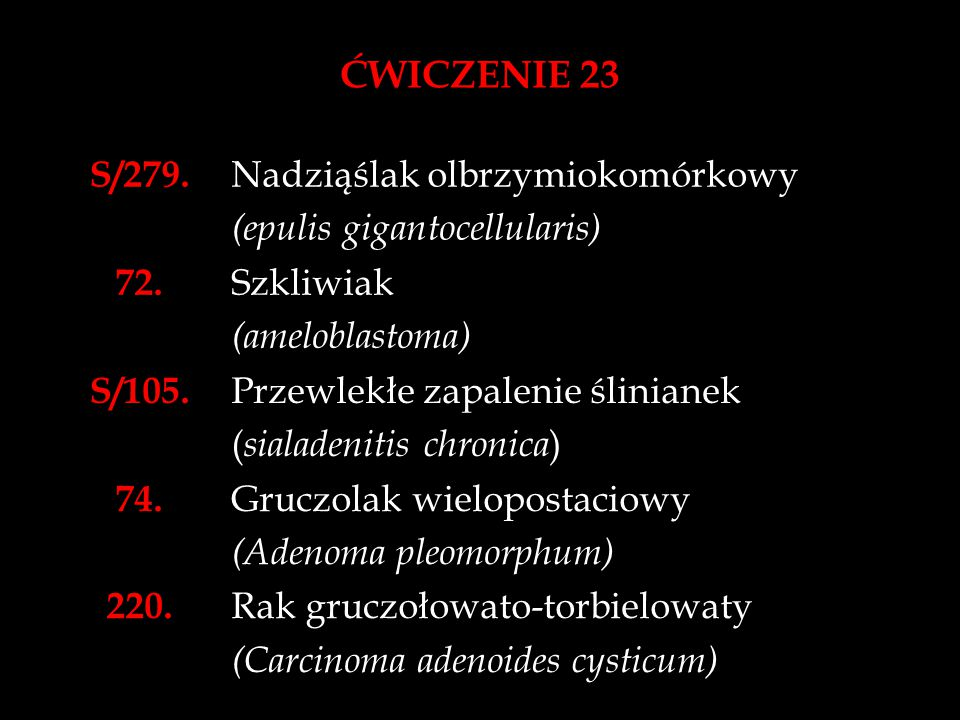 ĆWICZENIE 23 S/279. Nadziąślak olbrzymiokomórkowy