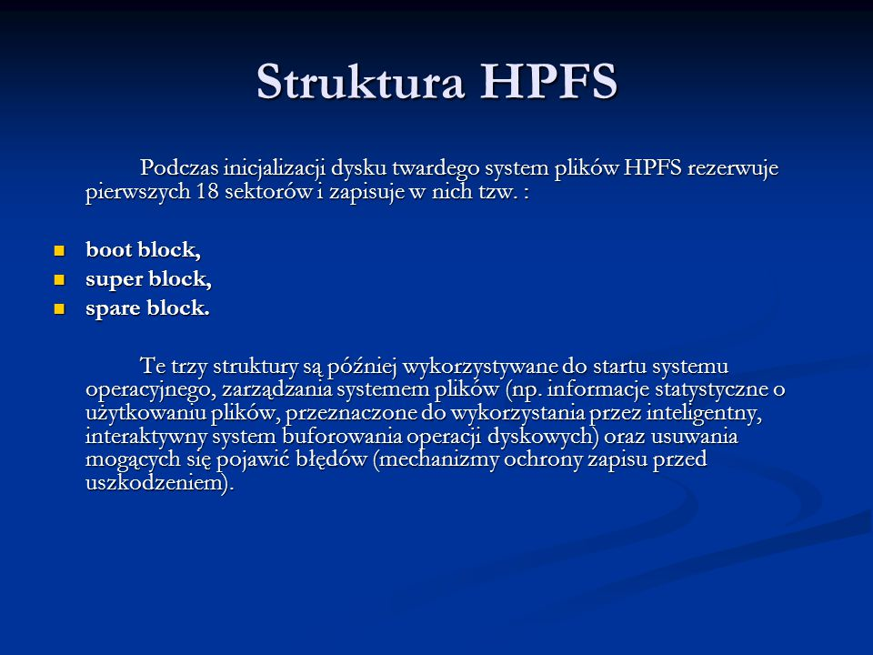 Struktura HPFS boot block, super block, spare block.