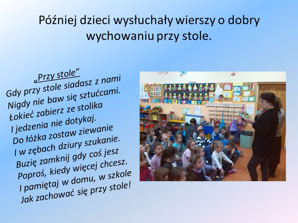 Później dzieci wysłuchały wierszy o dobry wychowaniu przy stole.
