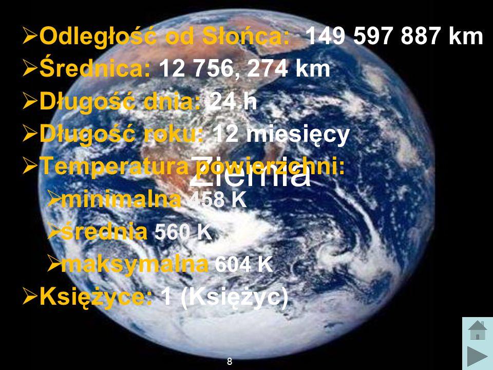 Ziemia Odległość od Słońca: 149 597 887 km Średnica: 12 756, 274 km