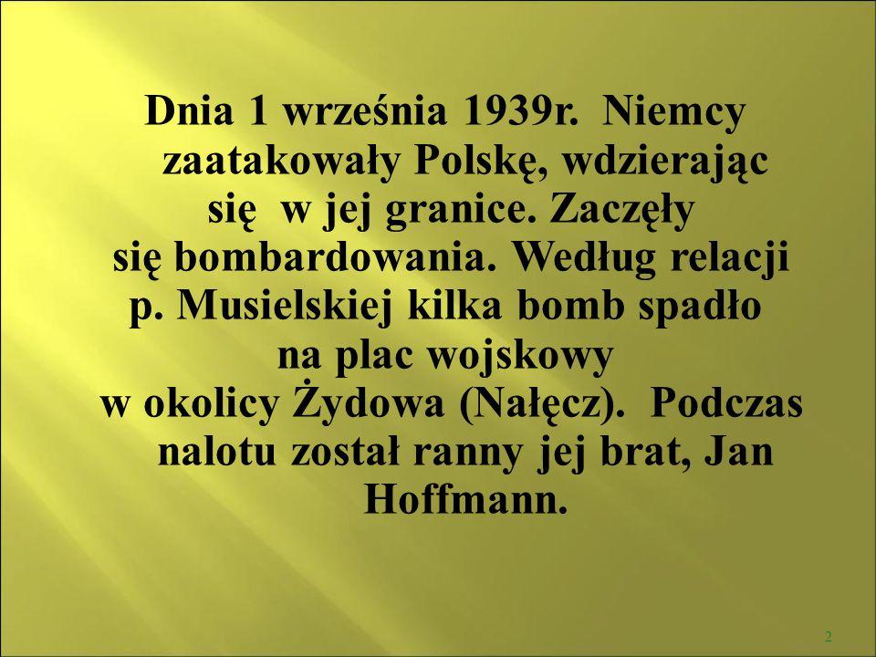 Dnia 1 września 1939r. Niemcy zaatakowały Polskę, wdzierając
