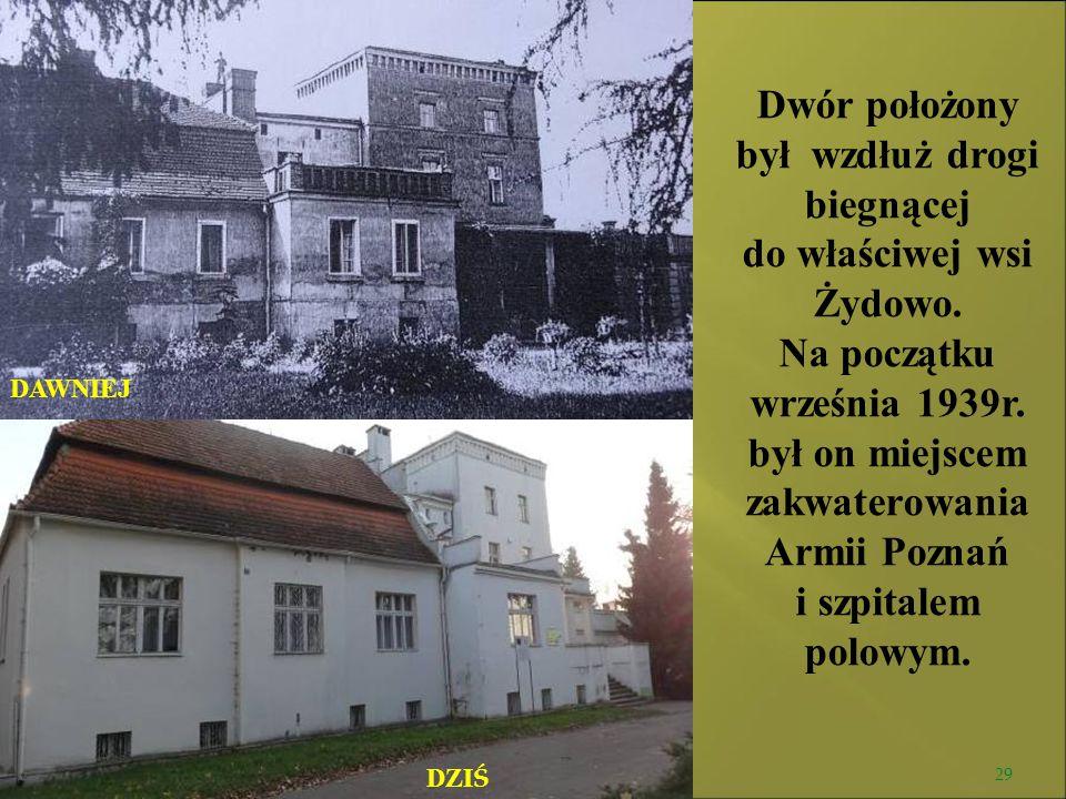 był wzdłuż drogi biegnącej do właściwej wsi Żydowo.