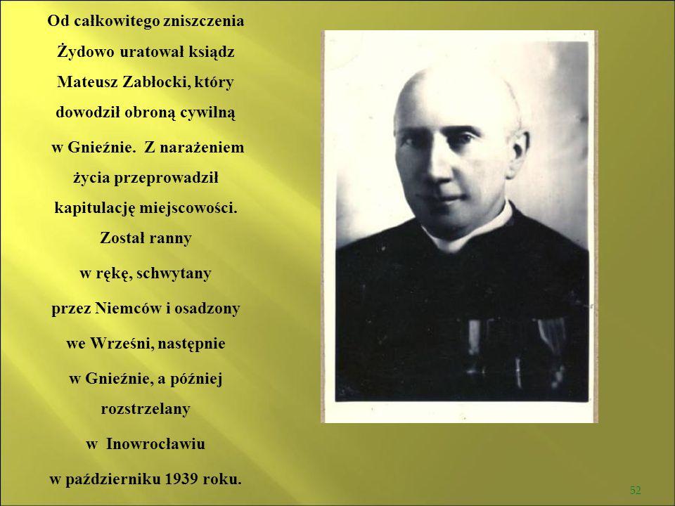 przez Niemców i osadzony w Gnieźnie, a później rozstrzelany