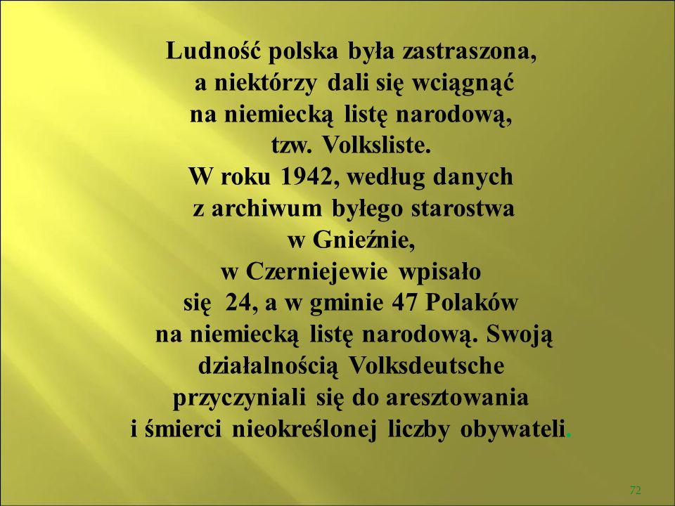 Ludność polska była zastraszona, a niektórzy dali się wciągnąć