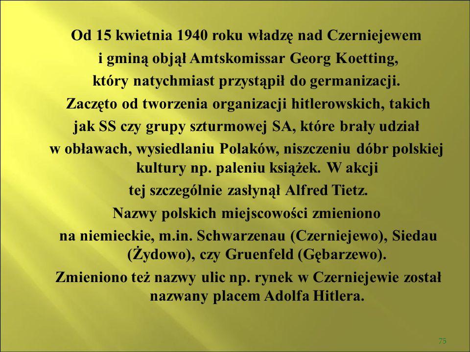 Od 15 kwietnia 1940 roku władzę nad Czerniejewem