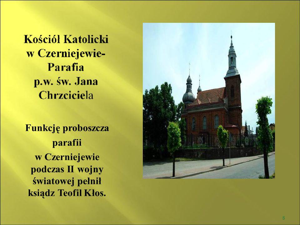 w Czerniejewie podczas II wojny światowej pełnił ksiądz Teofil Kłos.