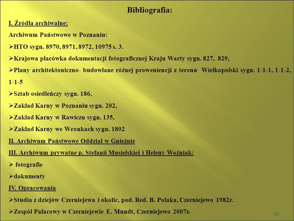 Bibliografia: I. Źródła archiwalne: Archiwum Państwowe w Poznaniu:
