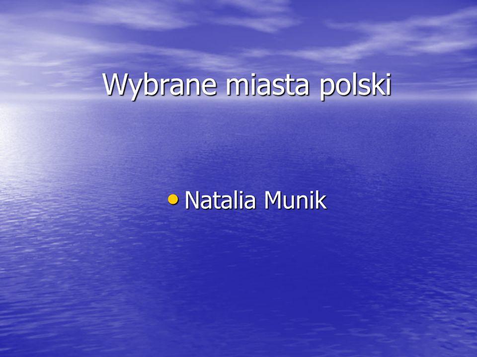 Wybrane miasta polski Natalia Munik