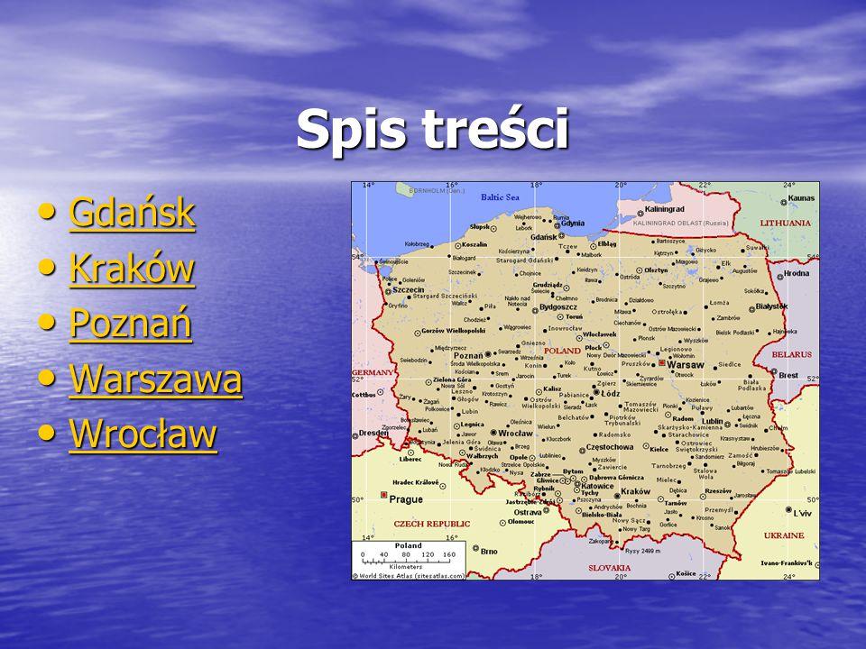 Spis treści Gdańsk Kraków Poznań Warszawa Wrocław