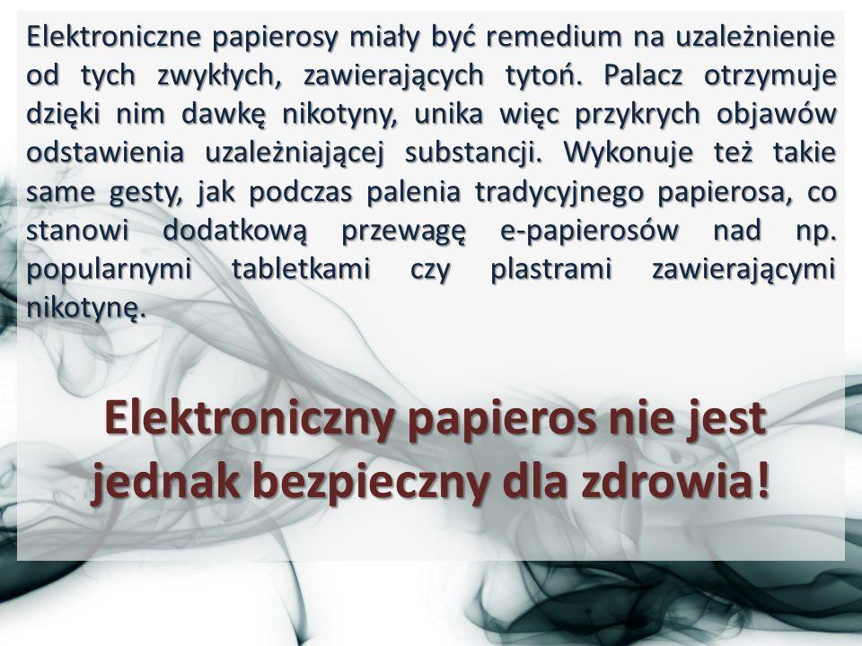 Elektroniczne papierosy miały być remedium na uzależnienie od tych zwykłych, zawierających tytoń.