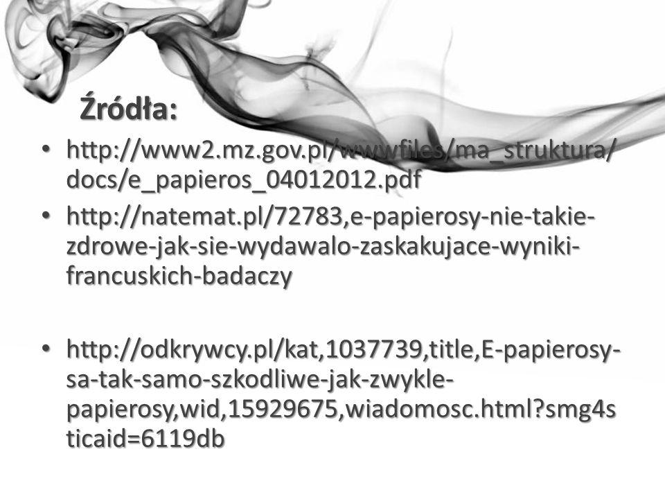 Źródła: http://www2.mz.gov.pl/wwwfiles/ma_struktura/docs/e_papieros_04012012.pdf.