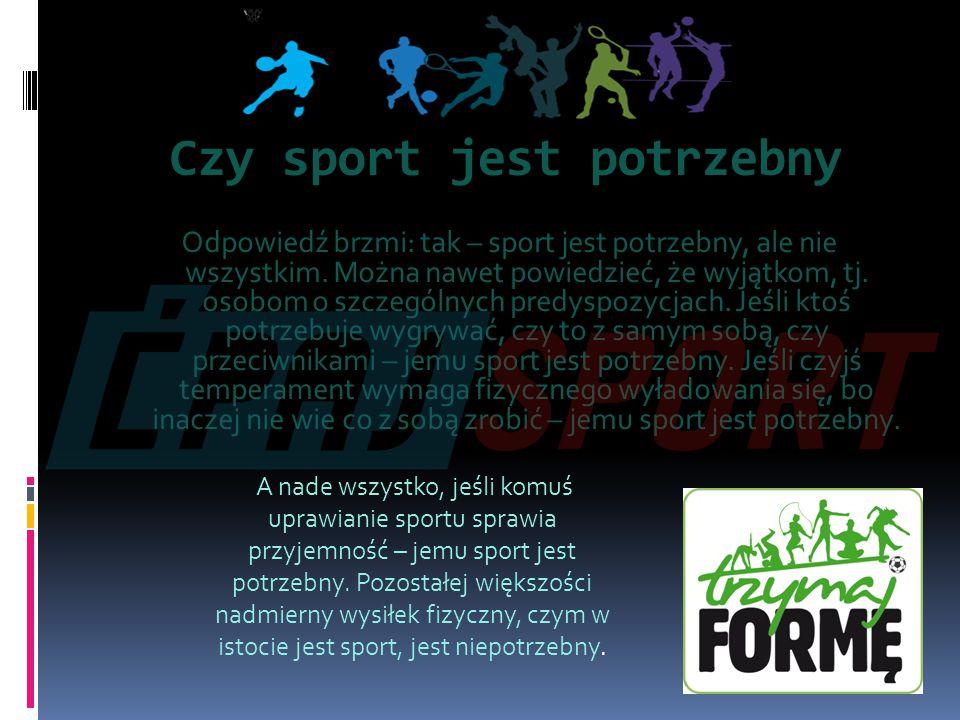 Czy sport jest potrzebny