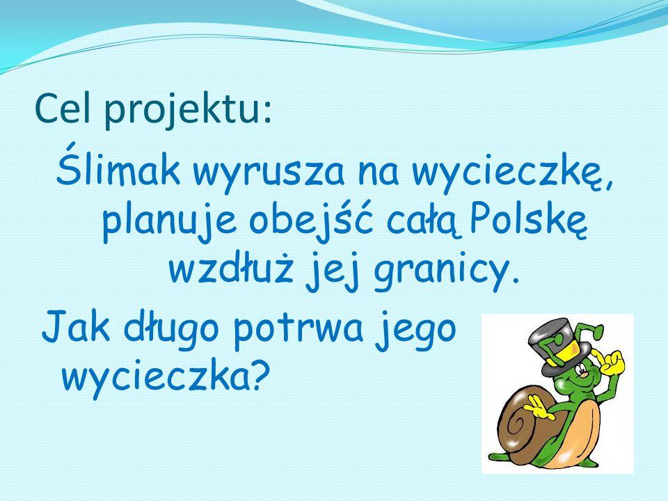 Cel projektu: Ślimak wyrusza na wycieczkę, planuje obejść całą Polskę wzdłuż jej granicy.