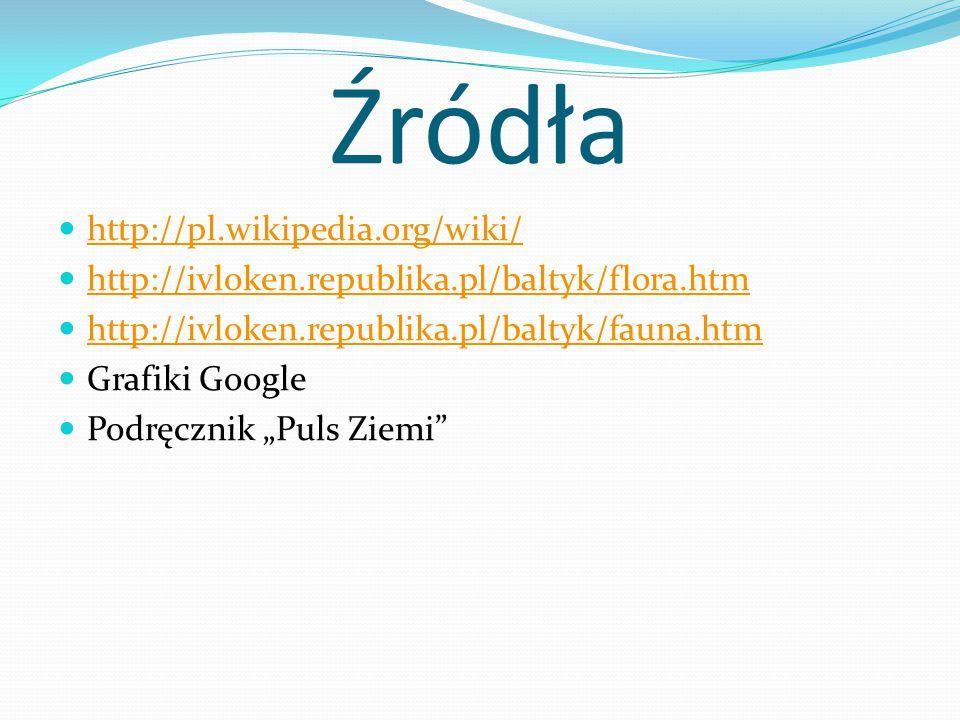 Źródła http://pl.wikipedia.org/wiki/