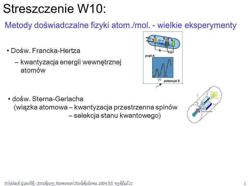 Streszczenie W10: Metody doświadczalne fizyki atom./mol. - wielkie eksperymenty. Dośw. Francka-Hertza.
