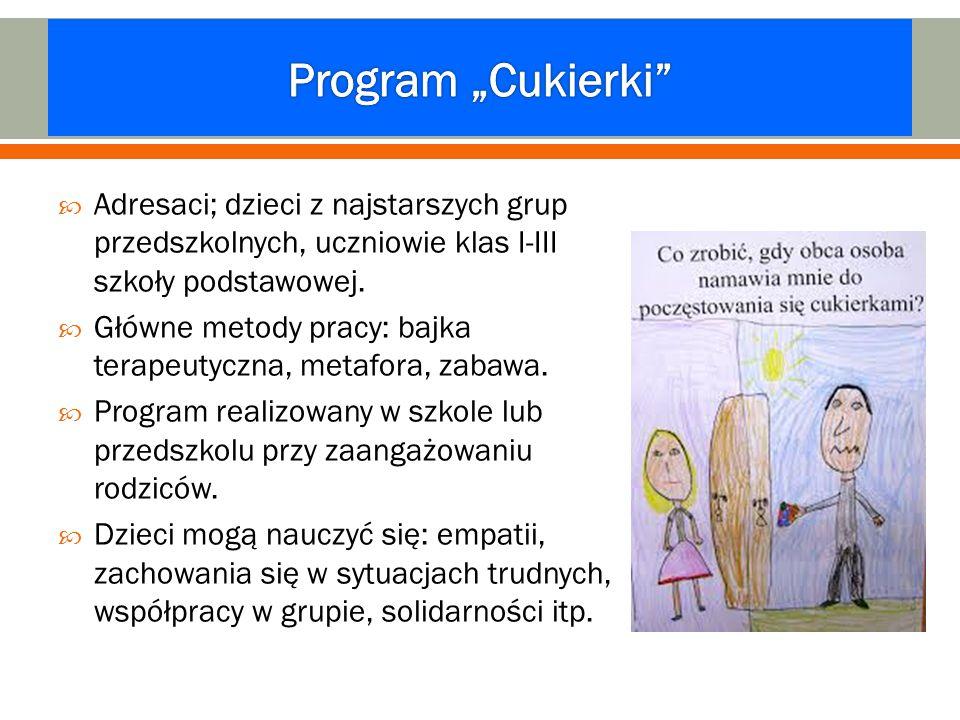 """Program """"Cukierki Adresaci; dzieci z najstarszych grup przedszkolnych, uczniowie klas I-III szkoły podstawowej."""