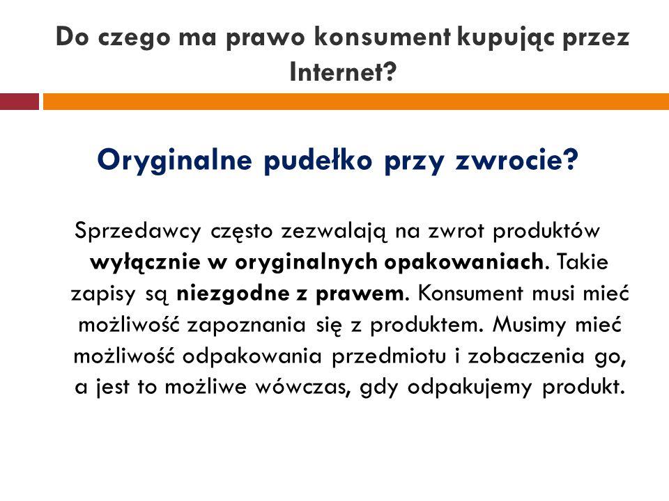 Do czego ma prawo konsument kupując przez Internet