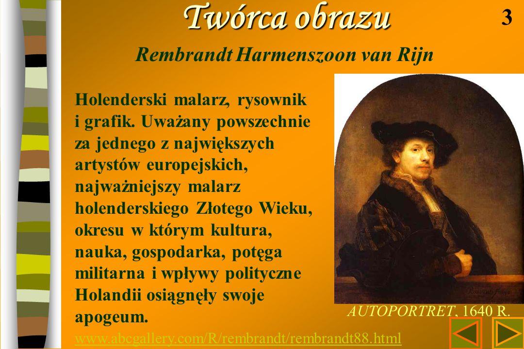 Twórca obrazu Rembrandt Harmenszoon van Rijn
