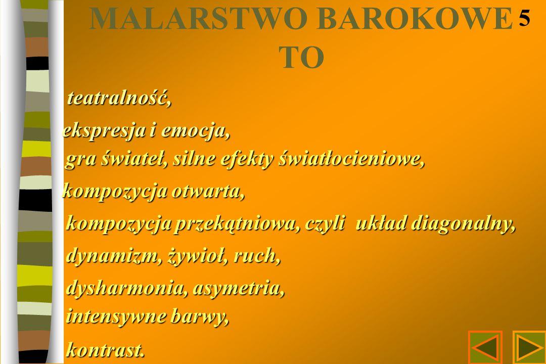 MALARSTWO BAROKOWE TO 5 teatralność, ekspresja i emocja,