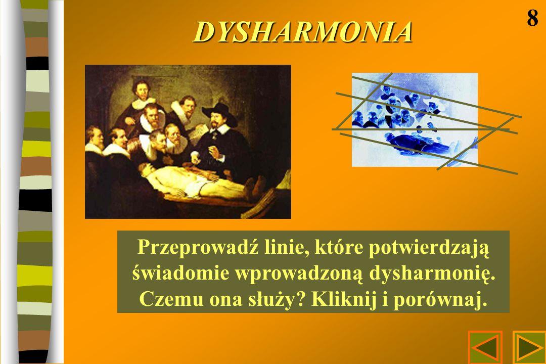 DYSHARMONIA 8. Przeprowadź linie, które potwierdzają świadomie wprowadzoną dysharmonię.