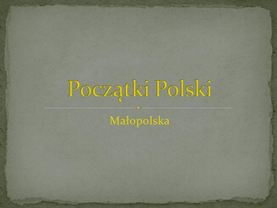Początki Polski Małopolska
