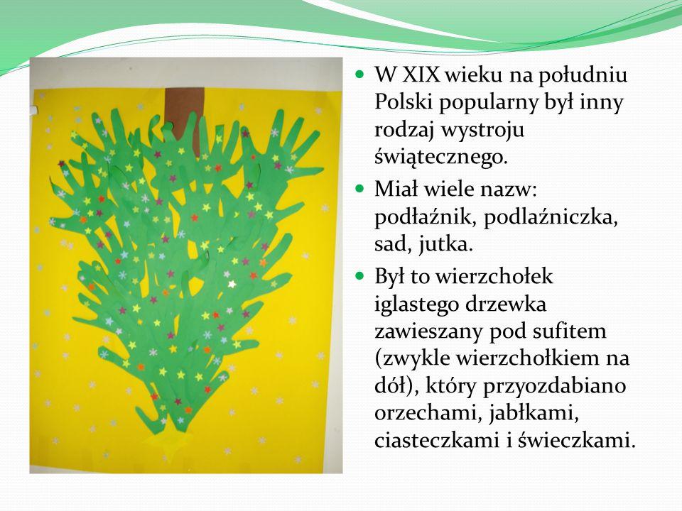 W XIX wieku na południu Polski popularny był inny rodzaj wystroju świątecznego.