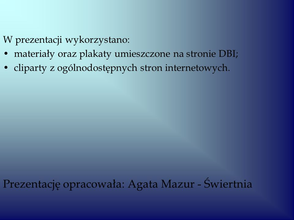 Prezentację opracowała: Agata Mazur - Świertnia