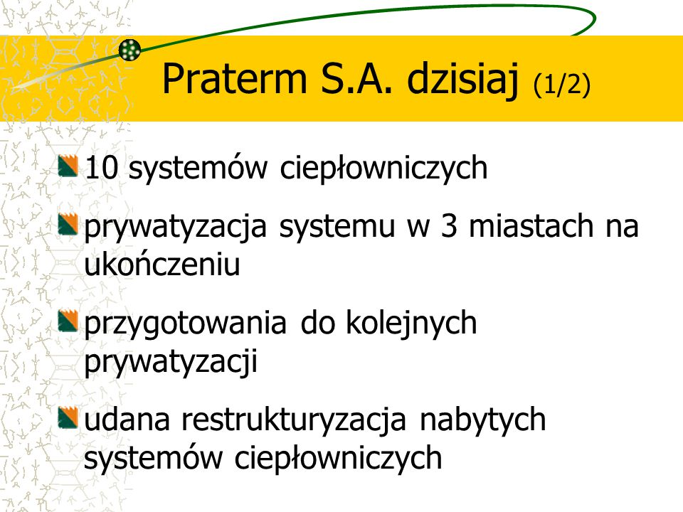 Praterm S.A. dzisiaj (1/2) 10 systemów ciepłowniczych